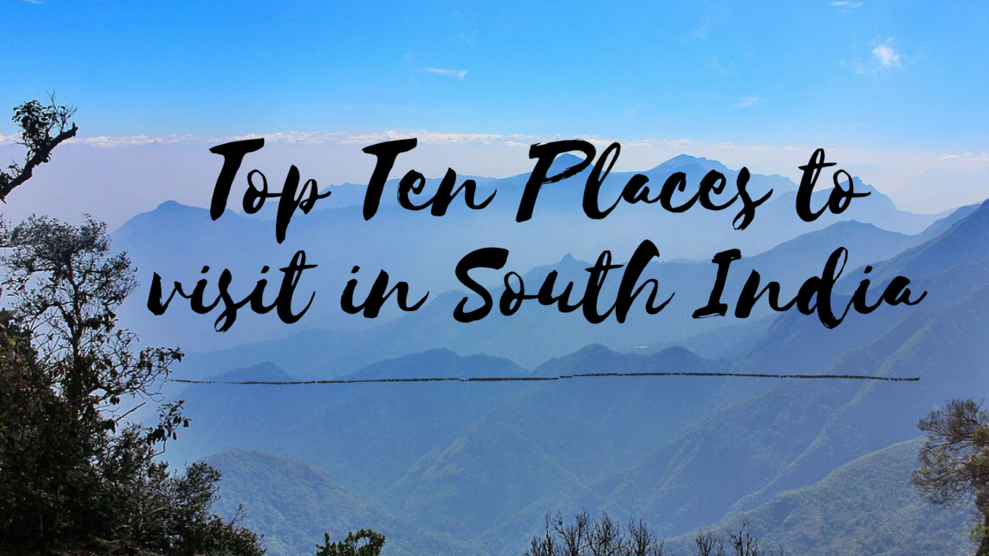 Top Ten Places to visit in South India